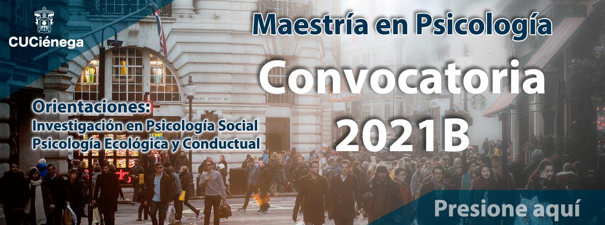Maestría en Psicología Convocatoria 2021B
