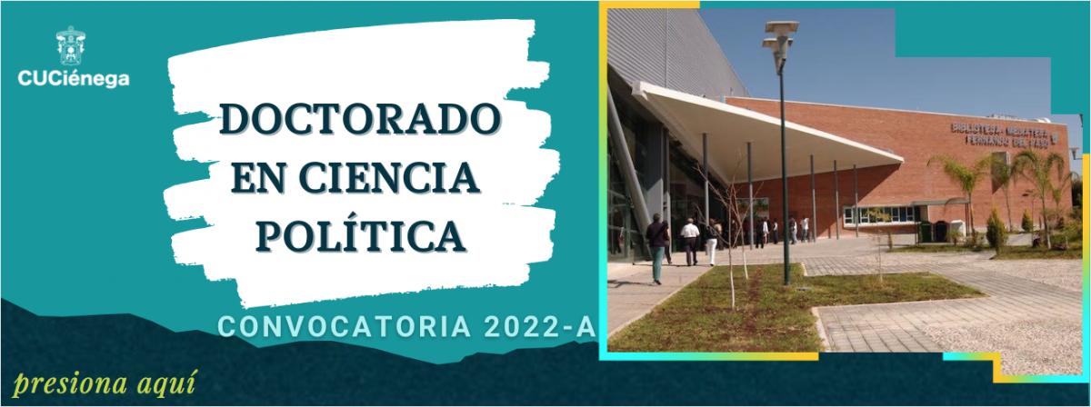 Convocatoria Doctorado en Ciencias Políticas 2022A