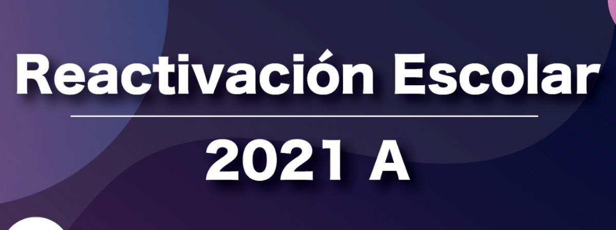 Reactivación Escolar 2021A